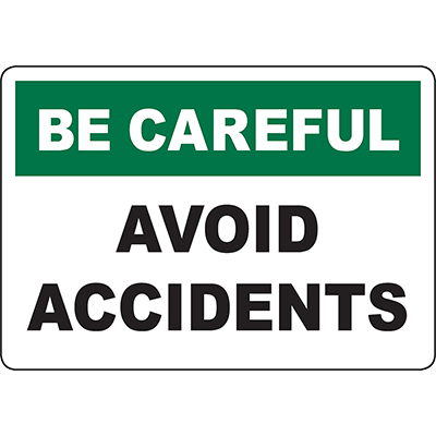 BE CAREFUL Avoid Accidents Sign