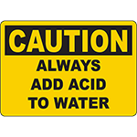 CAUTION Always Add Acid To Water Sign