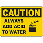 CAUTION Always Add Acid To Water Sign w/Symbol