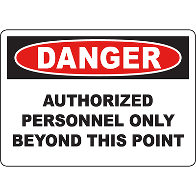 DANGER Authorized Personnel Only Beyond This Point Sign
