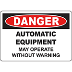 DANGER Automatic Equipment May Operate Without Warning Sign