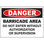 DANGER Barricade Area Do Not Enter Sign