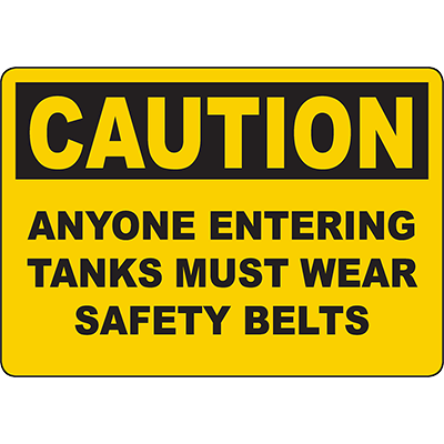 CAUTION Anyone Entering Tanks Must Wear Safety Belts Sign
