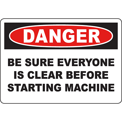 DANGER Be Sure Everyone Is Clear Before Starting Machine Sign
