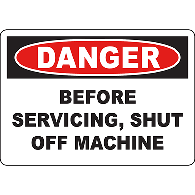 DANGER Before Servicing, Shut Off Machine Sign