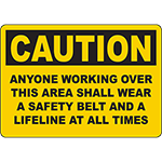 CAUTION Wear Safety Belt And Lifeline At All Times Sign