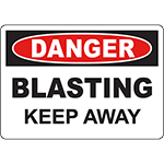 DANGER Blasting Keep Away Sign