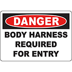 DANGER Body Harness Required For Entry Sign