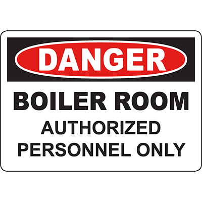 DANGER Boiler Room Authorized Personnel Only Sign
