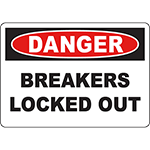 DANGER Breakers Locked Out Sign