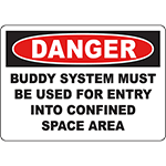 DANGER Buddy System Must Be Used Sign