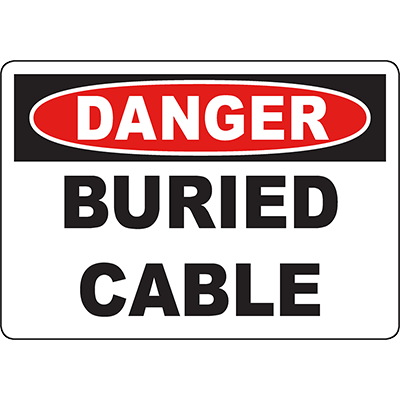 DANGER Buried Cable Sign
