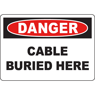 DANGER Cable Buried Here Sign