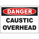 DANGER Caustic Overhead Sign