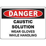 DANGER Caustic Solution Wear Gloves Sign