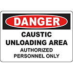 DANGER Caustic Unloading Area Authorized Only Sign