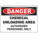 DANGER Chemical Unloading Area Authorized Only Sign