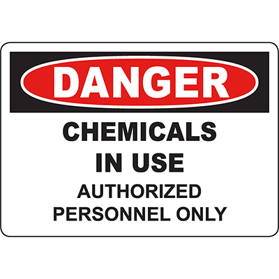 DANGER Chemicals In Use Authorized Personnel Sign