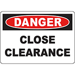 DANGER Close Clearance Sign