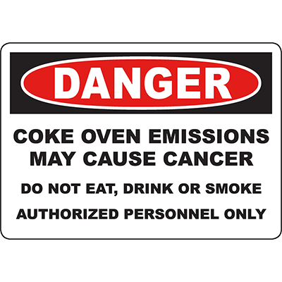 DANGER Coke Oven Emissions May Cause Cancer Sign