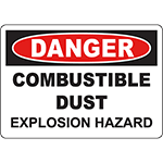 DANGER Combustible Dust Explosion Hazard Sign