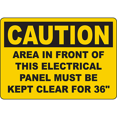 "CAUTION Electrical Panel Kept Clear For 36"" Sign"