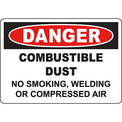 DANGER Combustible Dust No Smoking, Welding Or Compressed Air Sign