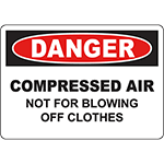 DANGER Compressed Air Not For Blowing Clothes Sign