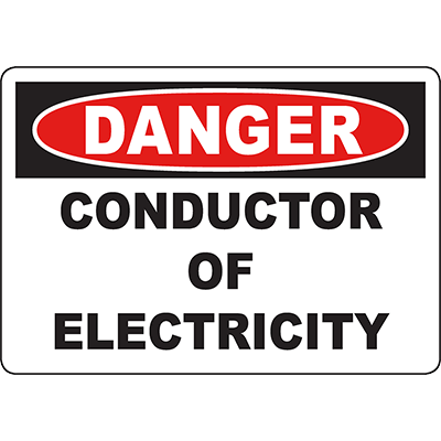 DANGER Conductor Of Electricity Sign