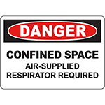 DANGER Confined Space Air-Supplied Respirator Required Sign