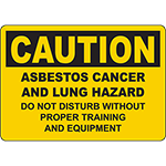 CAUTION Asbestos Cancer Hazard Do Not Disturb Sign