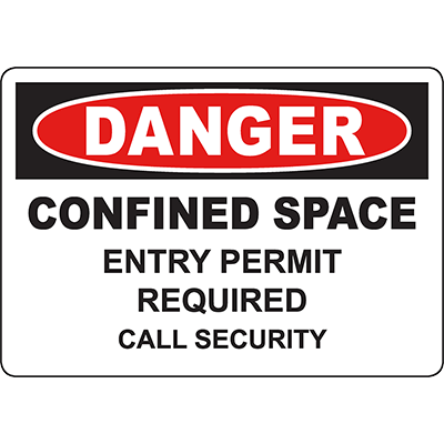 DANGER Confined Space Entry Permit Required Call Security Sign