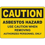 CAUTION Asbestos Hazard Use Caution When Removing Sign