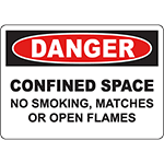 DANGER Confined Space No Smoking, Matches Or Open Flames Sign