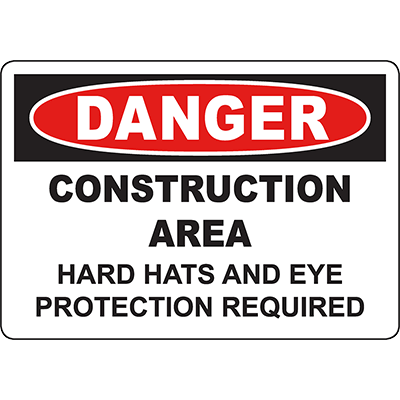 DANGER Construction Area Hard Hats And Eye Protection Required Sign
