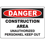 DANGER Construction Area Unauthorized Personnel Keep Out Sign
