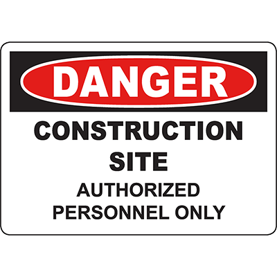 DANGER Construction Site Authorized Personnel Only Sign