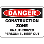 DANGER Construction Zone Unauthorized Personnel Keep Out Sign