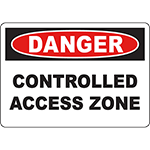 DANGER Controlled Access Zone Sign