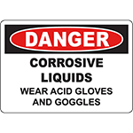DANGER Corrosive Liquids Wear Acid Gloves And Goggles Sign
