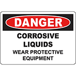 DANGER Corrosive Liquids Wear Protective Equipment Sign