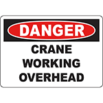DANGER Crane Working Overhead Sign