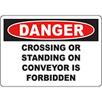 DANGER Standing On Conveyor Is Forbidden Sign