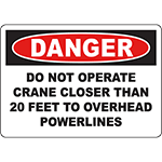 DANGER Do Not Operate Crane Close To Powerline Sign