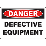 DANGER Defective Equipment Sign