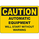 CAUTION Automatic Equipment Will Start Without Warning Sign