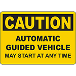 CAUTION Automatic Guided Vehicle May Start At Any Time Sign