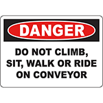 DANGER Do Not Climb, Sit, Or Ride On Conveyor Sign
