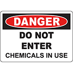 DANGER Do Not Enter Chemicals In Use Sign