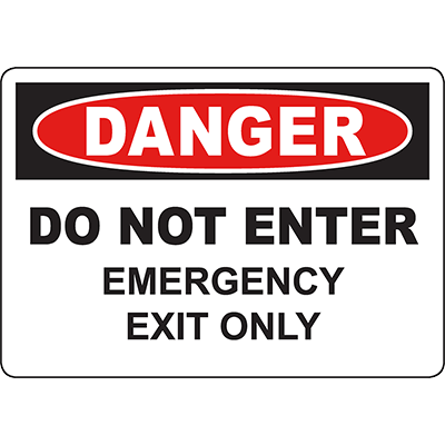 DANGER Do Not Enter Emergency Exit Only Sign